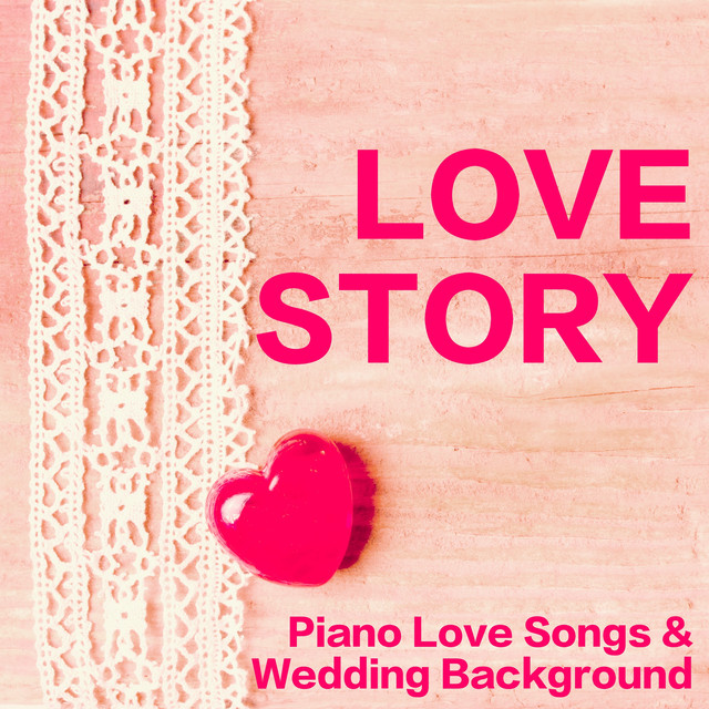 Old Love Songs For Wedding: Piano Love Songs & Wedding Background Music