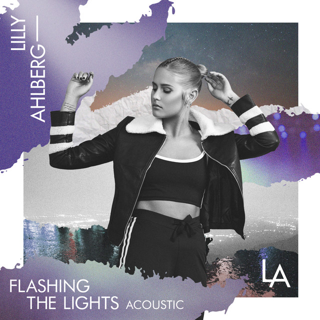 Flashing The Lights (Acoustic) by Lilly Ahlberg on Spotify