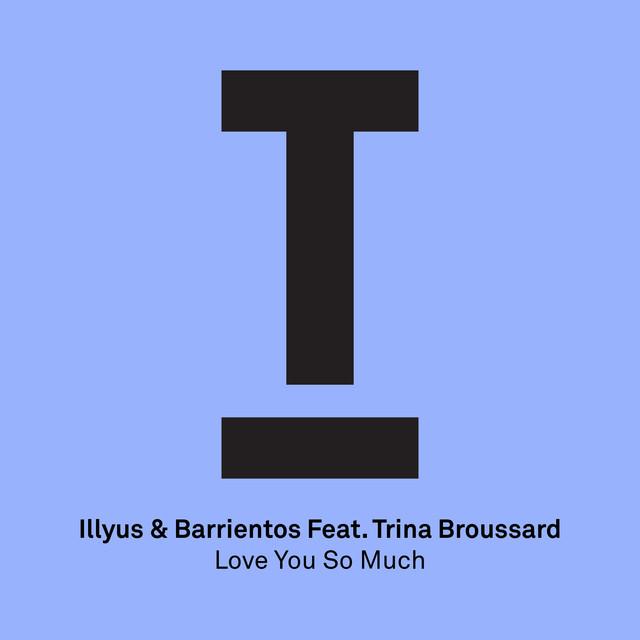 Illyus & Barrientos - Love You So Much (Radio Edit)