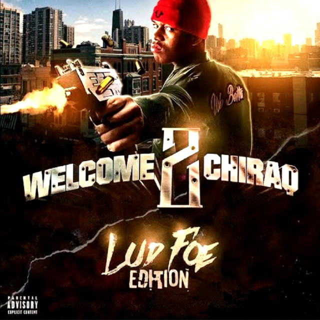 Welcome 2 Chiraq: Lud Foe Edition