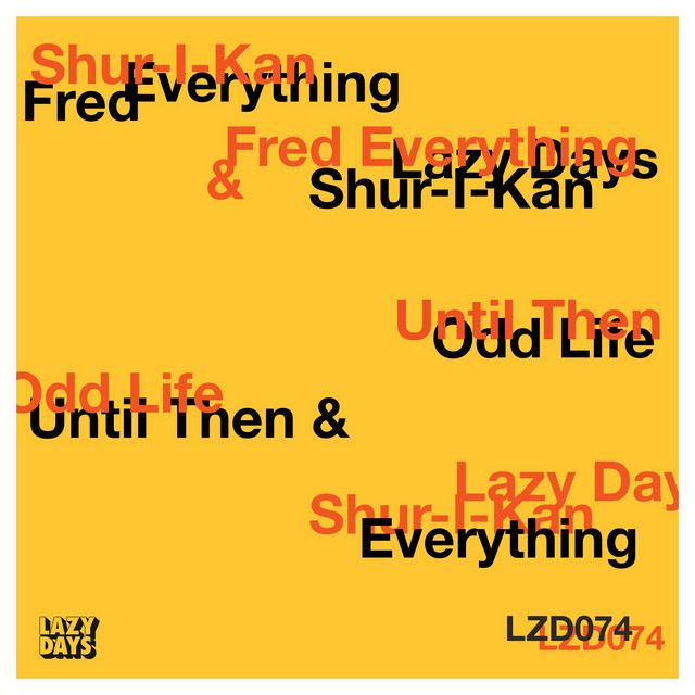 Shur-I-Kan & Fred Everything – Until then