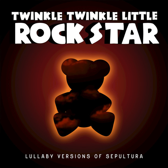 Twinkle Twinkle Little Rock Star - Lullaby Versions of Sepultura