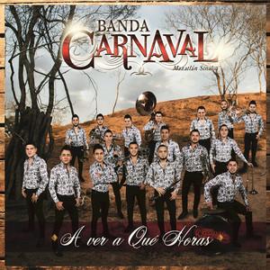 Banda Carnaval A Ver A Qué Horas - En Vivo cover