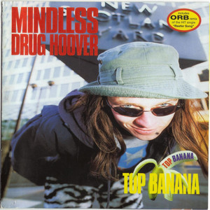 Top Banana - Mindless Drug Hoover