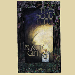 Black Out - The Good Life