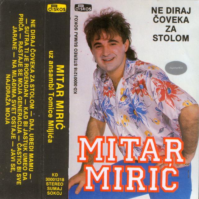 sutra ti je rodjendan mitar miric Sutra Ti Je Rodjendan, a song by Mitar Mirić on Spotify sutra ti je rodjendan mitar miric
