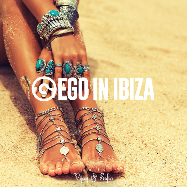Ego in Ibiza Selected by Vijay & Sofia (Ims 2017 Edition)