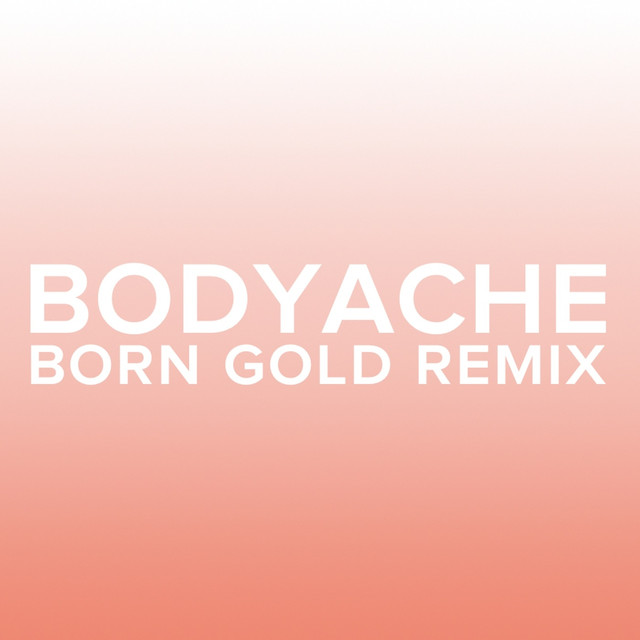 bodyache (Born Gold Remix)