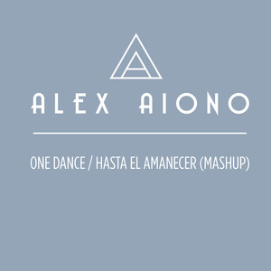 Alex Aiono One Dance/Hasta El Amanecer - Mashup cover