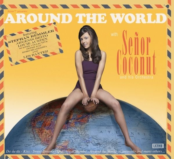 Señor Coconut And His Orchestra - Around The World With Señor Coconut And His Orchestra