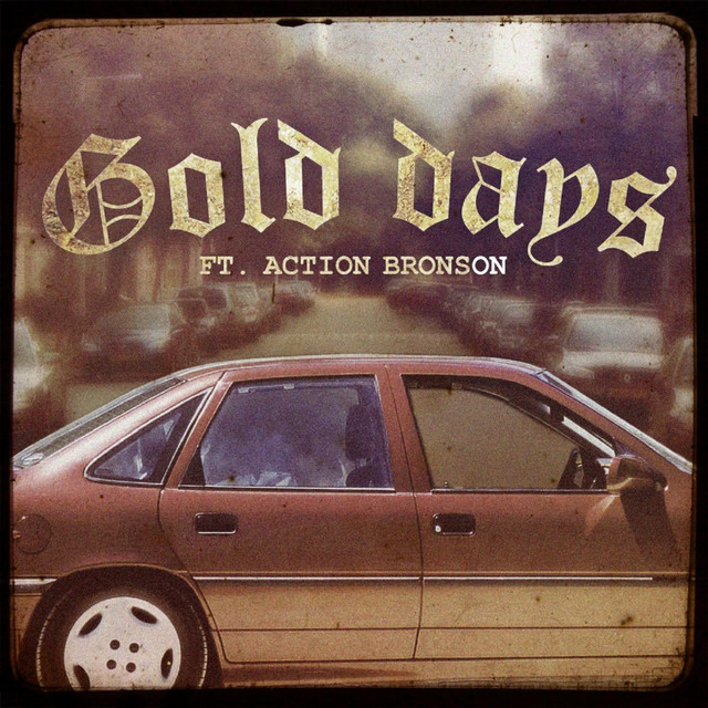 Gold Days (feat. Action Bronson)