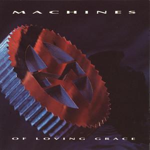 Machines of Loving Grace album