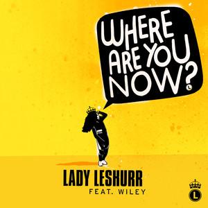 Lady Leshurr Wiley Where Are You Now? cover