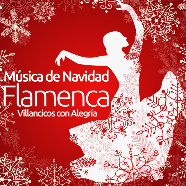 Música de Navidad Flamenca. Villancicos Con Alegría