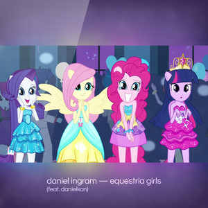 Equestria Girls  - Daniel Ingram