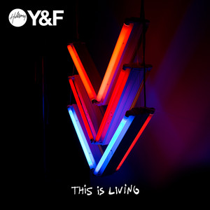 This Is Living - Hillsong Young & Free