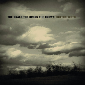 Cotton Teeth - The Snake The Cross The Crown