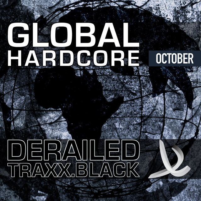 Derailed Traxx Black presents Global Hardcore - October 2010