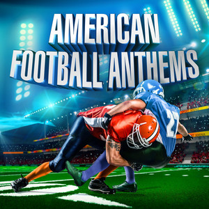American Football Anthems