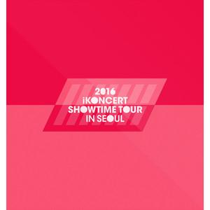 2016 iKONCERT SHOWTIME IN SEOUL LIVE Albümü