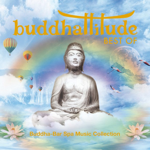 Buddhatitude Best Of : Buddha-Bar Spa Music Collection
