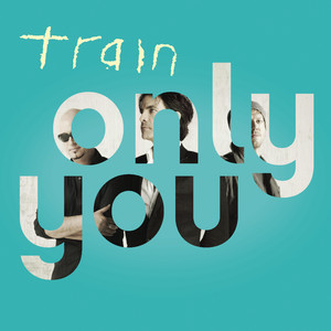 Only You - Train