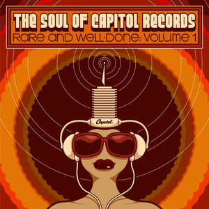 The Soul of Capitol Records: Rare & Well-Done (Vol. 1) album
