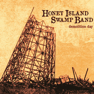 Album cover for Demolition Day  by Honey Island Swamp Band