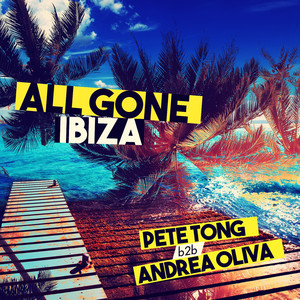 All Gone Ibiza: Pete Tong b2b Andrea Oliva album