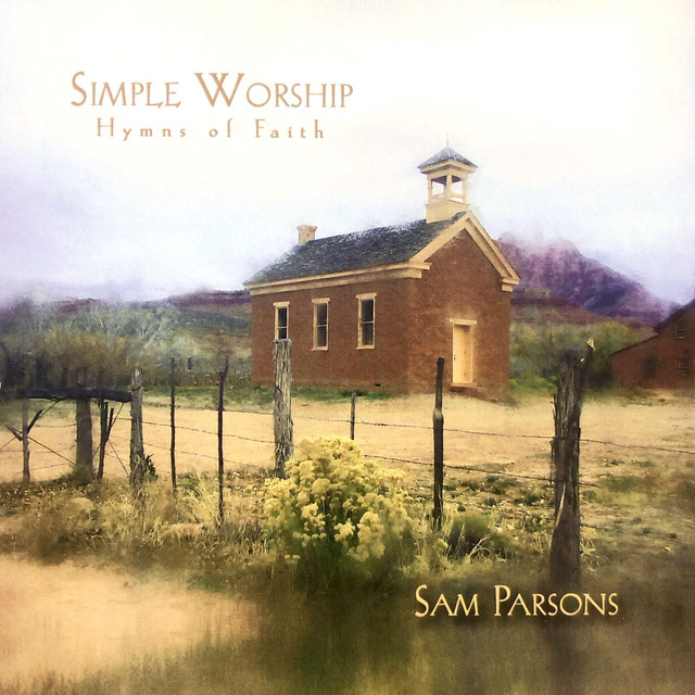Simple Worship (Hymns of Faith) by Sam Parsons on Spotify