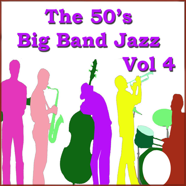 Various Artists The 50's Big Band Jazz Vol 4 album cover