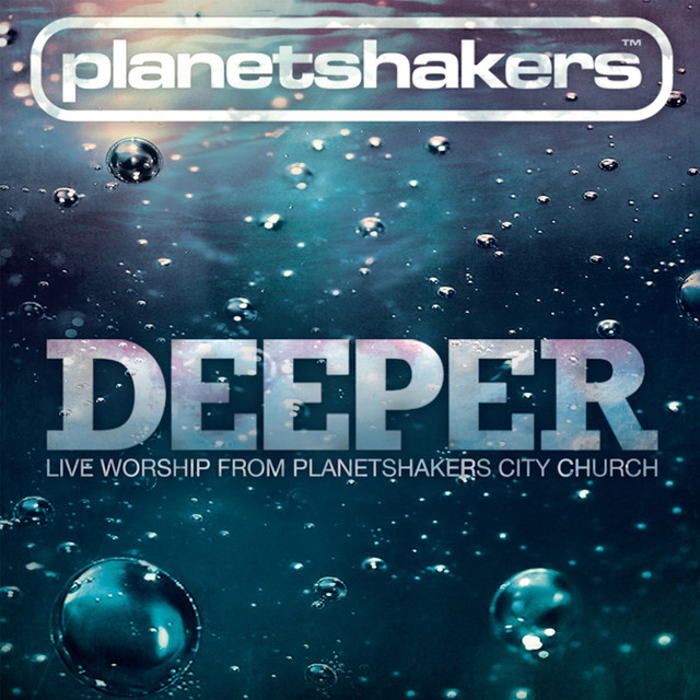 Deeper: Live Worship From Planetshakers City Church