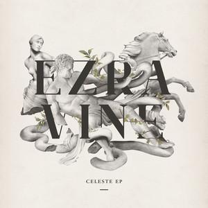 Celeste EP - Ezra Vine