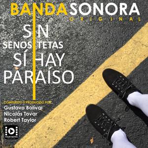 Sin Tetas Sí Hay Paraíso / Sin Senos Sí Hay Paraíso (Banda Sonora Original)