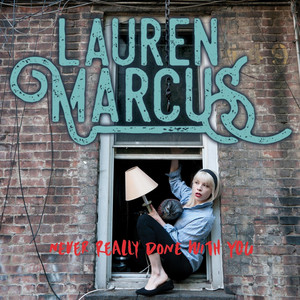Never Really Done With You - Lauren Marcus