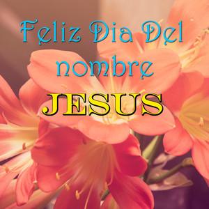 Feliz Dia Del nombre Jesus album