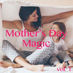 Mother's Day Magic, vol. 1