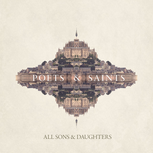 Album cover for Poets & Saints by All Sons & Daughters