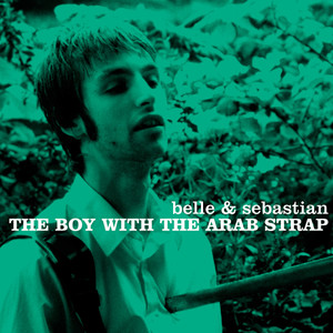 The Boy With The Arab Strap - Belle And Sebastian