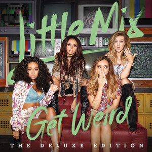 Get Weird - Little Mix