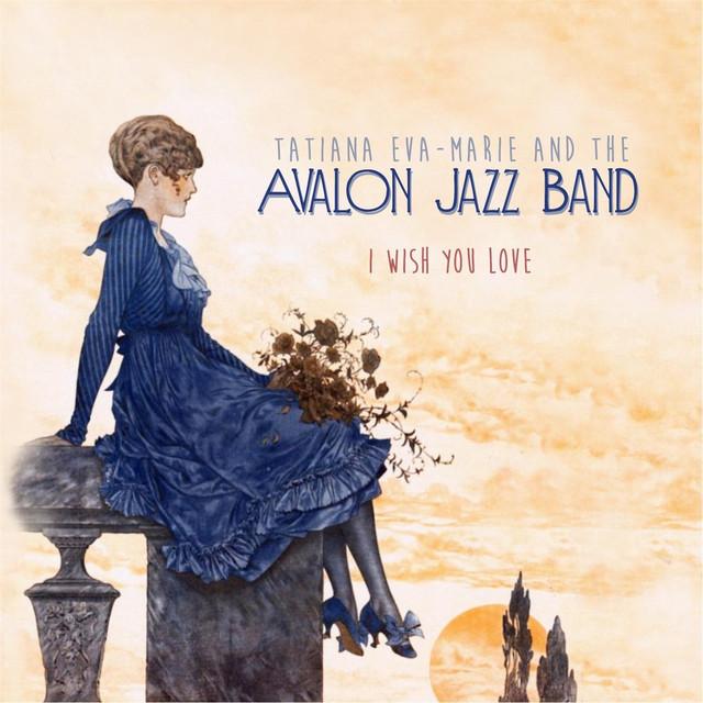 I Wish You Love by Avalon Jazz Band on Spotify