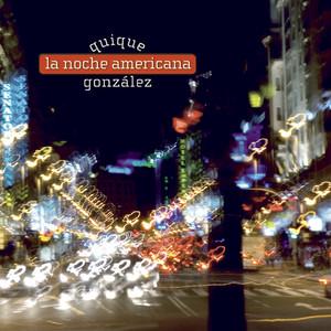 La Noche Americana - Quique González