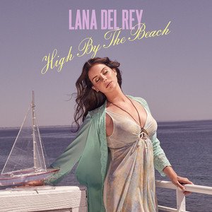 Lana Del Rey, High By The Beach på Spotify