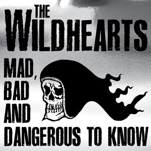 Mad, Bad and Dangerous to Know album