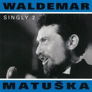 Waldemar Matuška - Singly 2
