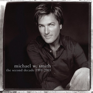 The Second Decade 1993-2003 - Michael W Smith