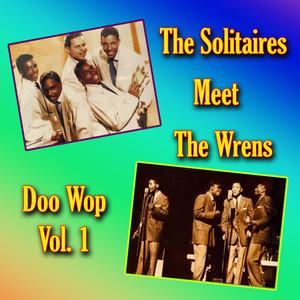 The Solitaires Meet the Wrens Doo Wop, Vol. 1 album