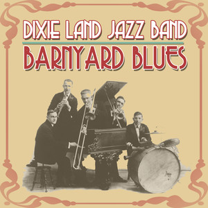 Barnyard Blues: The Original Dixieland Jazz Band