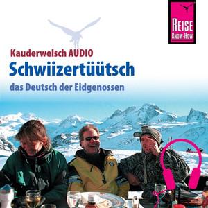 Reise Know-How Kauderwelsch AUDIO Schwiizertüütsch Audiobook