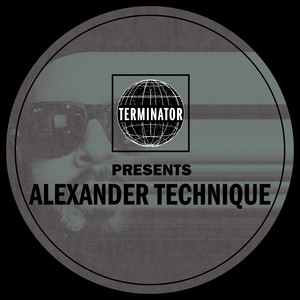 Terminator Presents Alexander Technique album